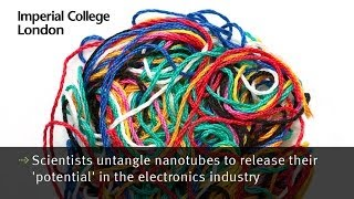 Scientists untangle nanotubes to release their