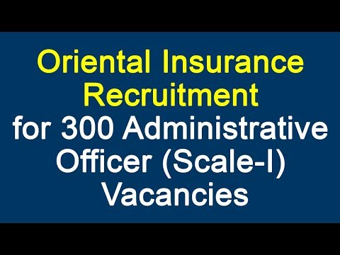 Oriental Insurance Recruitment 2017-18 for 300 Administrative Officer (Scale-I) Vacancies