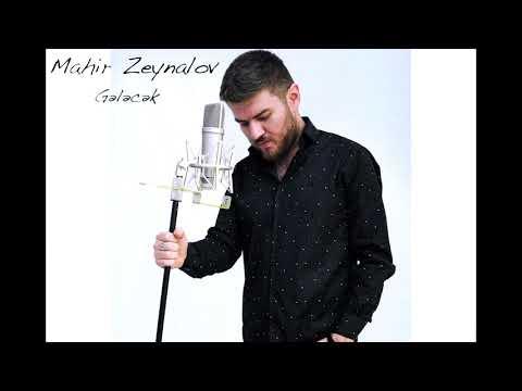 Mahir Zeynalov - Gelecek (audio)