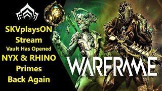 SKVplaysON - WARFRAME - Nyx & Rhino Primes, Vault Has Opened, Stream, [ENGLISH] PC Gameplay