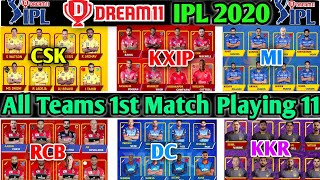 Dream 11 IPL 2020 All Teams 1st Match Playing 11   All Teams Playing 11   All Teams New Playing 11
