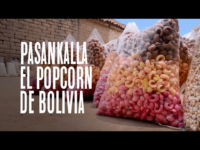 Pasankalla, el popcorn de Bolivia / Blog de viajes