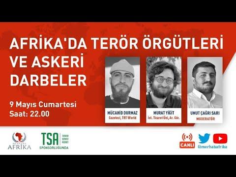 Afrika'daki Terör Örgütleri Ve Askeri Darbeler Konuklar: Mücahid Durmaz, Murat Yiğit
