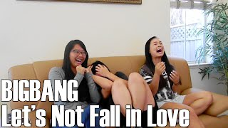 Video BIGBANG- Let's Not Fall in Love (Reaction Video) download MP3, 3GP, MP4, WEBM, AVI, FLV Maret 2017