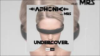 Aphonic Feat. MRS - Undercover (Official Audio)