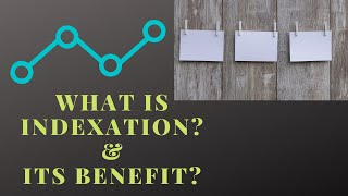 What is Indexation & its benefit//how to calculate the impact of inflation