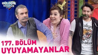 Güldür Güldür Show 177. Bölüm | Uyuyamayanlar