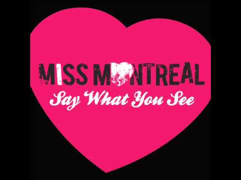 Miss Montreal - Say What You See