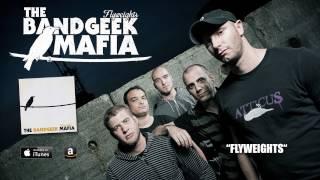 THE BANDGEEK MAFIA - Flyweights