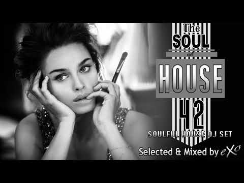 The Soul of House Vol. 42 (Soulful House Mix)