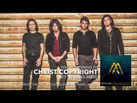 Nothing More - Christ Copyright (Audio Stream)