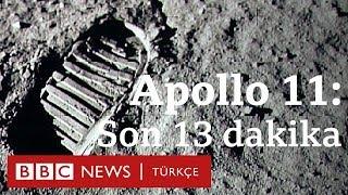 Apollo 11: Aya inişin son 13 dakikası