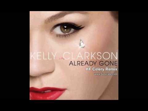 Kelly Clarkson - Already Gone [KF Celery Remix]