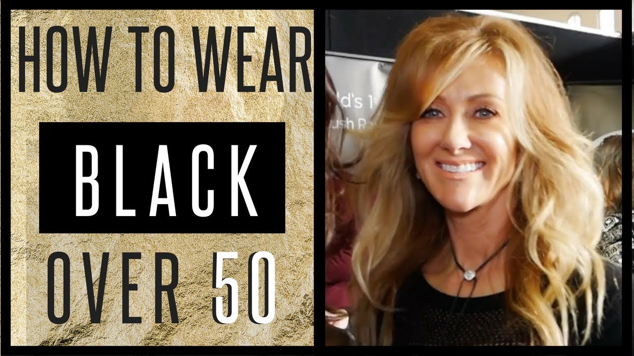 Over 50 Style | How To Wear Black In Your 50s - 2018 - fabulous50s