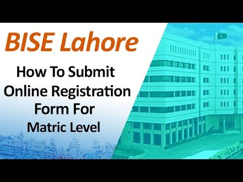 How to Submit BISE Lahore Board Matric Online Admission Form 2019