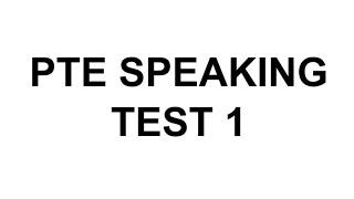 PTE Speaking test 1