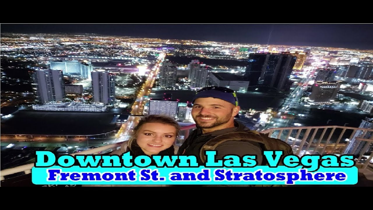 Downtown Las Vegas (Experience) Fremont Street and Stratosphere
