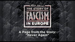 "The Story of Fascism: ""Never Again"""
