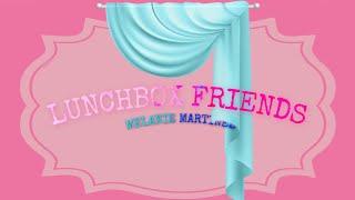 Lunchbox Friends - Melanie Martinez (Lyrics/Audio)