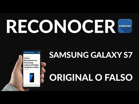 ¿Cómo Reconocer un Samsung Galaxy S7 Edge Original o Falso?
