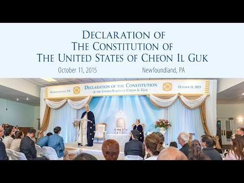 Declaration of the Constitution of the United States of Cheon Il Guk - Oct. 11, 2015