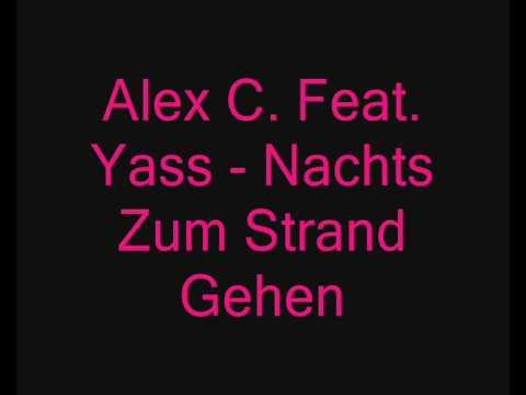 Alex C. Feat. Yass - Nachts Zum Strand Gehen