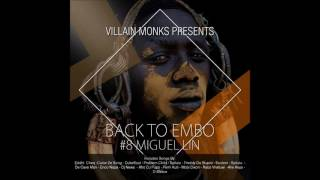Villain Monks Pres. Back To Embo #BTE008 Guest Mixed By Miguel Lin