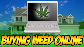 BUYING WEED ONLINE!?