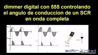 dimmer digital con 555 y un SCR en onda completa(1 parte)