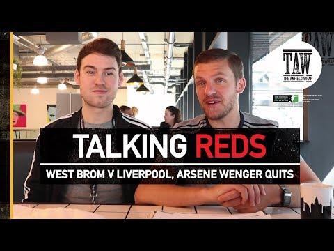 West Brom v Liverpool, Arsene Wenger Quits! | TALKING REDS