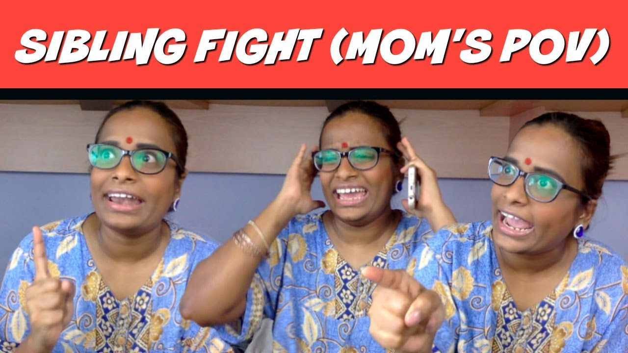 Sibling Fight Indian Moms Pov