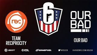 R6 US Nationals - Team Reciprocity vs. Our Bad - Western Conference Finals - Stage 1
