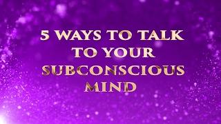 TOP 5 WAYS TO TALK TO YOUR SUBCONSCIOUS #mindtools #consciousness