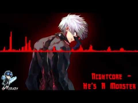 Nightcore - He's A Monster