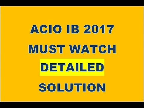 ACIO IB 2017 || DETAILED MATH SOLUTION || MUST WATCH