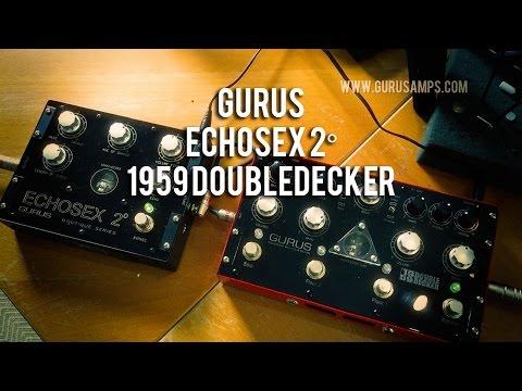 Gurus Amps: ECHOSEX 2° & 1959 DOUBLEDECKER