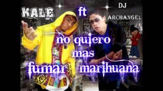 dj archangel ft kale ★★♥♥ no quiero mas fumar marihuana ♥♥★★