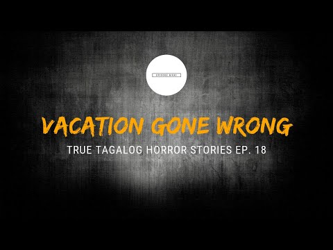 Scare Fest #18: Vacation Gone Wrong (True Tagalog Horror Stories) להורדה
