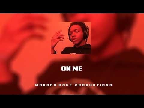on me | new hip hop r-b soul feel good type beat | marako kage
