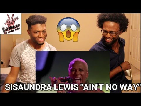 The Voice - Sisaundra Lewis -Ain't No Way ( Blind Audition) (REACTION)