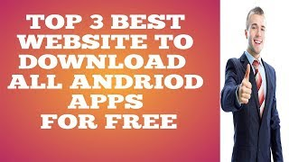 Top 3 amazing Websites To Download All Android Apps 2019 urduhindi