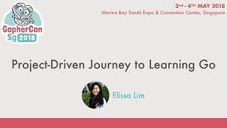 Project-driven journey to learning Go - GopherConSG 2018