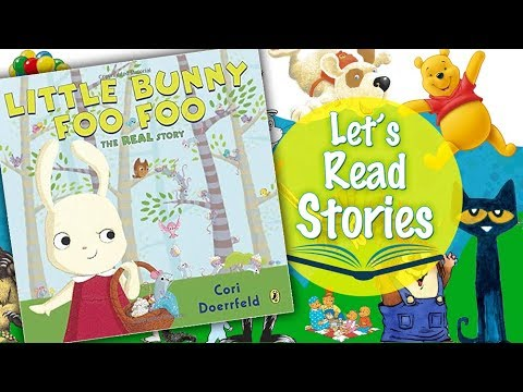 LITTLE BUNNY FOO FOO - The Real Story - Easter Children's Stories Read Aloud for Kids