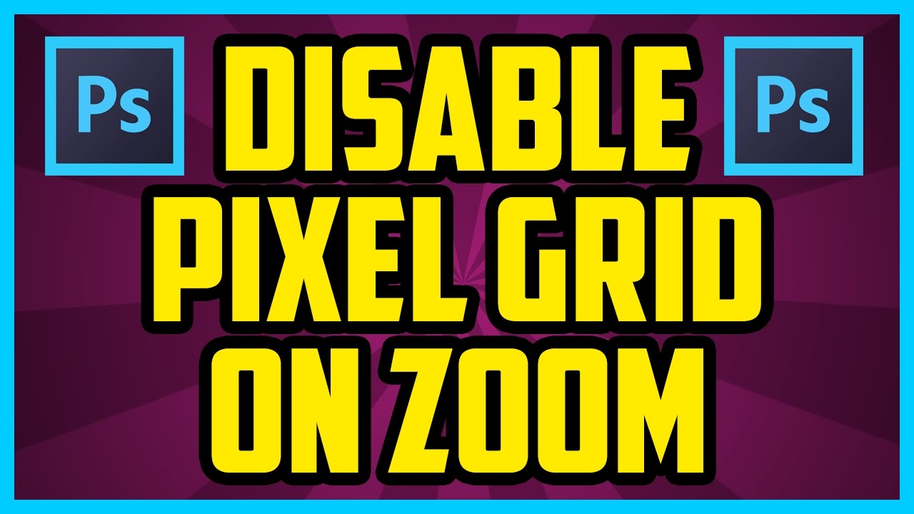 How To Disable Pixel Grid On Zoom In Photoshop CC 2018 (QUICK & EASY) -  Turn Off Pixel Grid Zoom