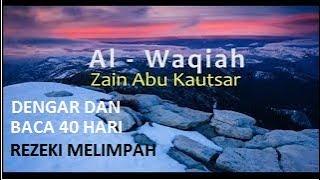 Download SURAT AL WAQIAH   ZAIN ABU KAUTSAR Mp3
