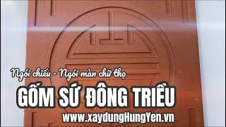 Ngói chiếu cổ - Ngói màn cổ chữ thọ Gốm sứ Đông Triều | Phân phối bởi cty TNHH Đức Thắng - Hưng Yên