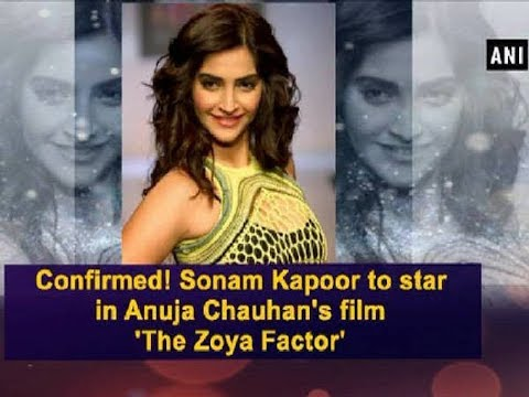 Confirmed! Sonam Kapoor to star in Anuja Chauhan's film 'The Zoya Factor' - Bollywood News