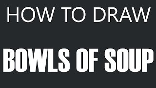 How To Draw A Bowl Of Soup - Chicken Soup Bowl Drawing (Bowls Of Soup)