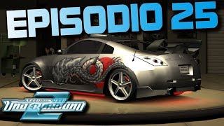 "Need For Speed Underground 2   Episodio 25   ""Bienvenidos a la Etapa 5"""