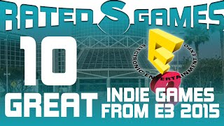 10 Great Indie Games from E3 2015 - Rated S Games